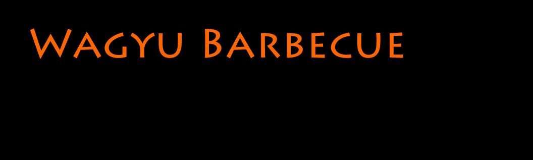 Wagyu Barbecue
